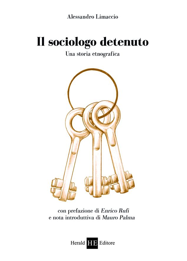 """""""Il sociologo detenuto"""" Una storia etnografica"""